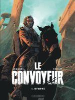 Couverture Nymphe - Le Convoyeur, tome 1