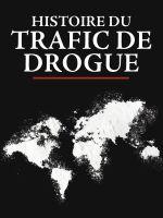 Affiche Histoire du trafic de drogue