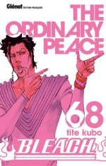 Couverture The Ordinary Peace - Bleach, tome 68