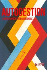 Couverture Autogestion. L'Encyclopédie internationale