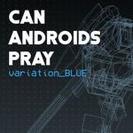 Jaquette CAN ANDROIDS PRAY: BLUE
