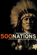 Affiche 500 nations : Histoire des Indiens d'Amérique du Nord