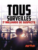 Affiche Tous surveillés : 7 milliards de suspects