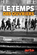 Affiche Le temps des ouvriers, l'Histoire du monde ouvrier européen