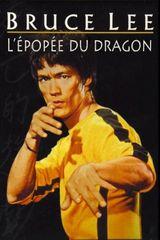 Affiche Bruce Lee : L'Épopée du dragon
