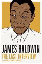 Couverture James Baldwin: The Last Interview