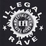 Pochette Illegal Rave III: Keeping the Vibe Alive