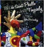 Couverture Niki de Saint-Phalle et Jean Tinguely : La Fontaine Igor Stravinsky