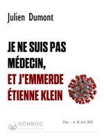 Couverture Je ne suis pas médecin et j'emmerde Etienne Klein