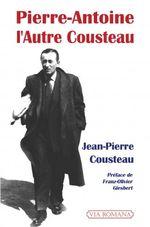 Couverture Pierre-Antoine, l'autre Cousteau