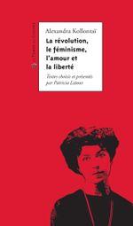 Couverture La Révolution, le Féminisme, l'Amour et la Liberté