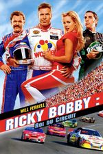 Affiche Ricky Bobby, roi du circuit