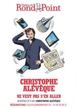 Affiche Christophe Alévêque ne veut pas s'en aller