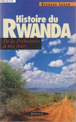 Couverture Histoire du Rwanda : de la préhistoire à nos jours