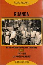 Couverture Ruanda : Ma vie d'administrateur de territoire