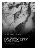 Affiche Dawson City : Le Temps suspendu