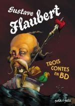 Couverture Gustave Flaubert : Trois Contes en BD