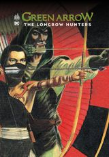 Couverture Green Arrow : The Longbow Hunter