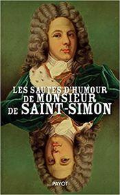 Couverture Les Sautes d'humour de monsieur de Saint-Simon