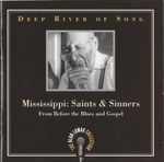 Pochette Deep River of Song: Mississippi: Saints & Sinners: From Before the Blues & Gospel