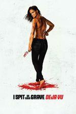 Affiche I Spit On Your Grave : Deja Vu