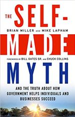 Couverture The Self-Made Myth: And the Truth About How Government Helps Individuals and Businesses Succeed