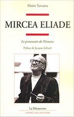 Couverture Mircea Eliade : le prisonnier de l'histoire
