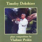 Pochette Timofey Dokshizer plays compositions by Vladimir Peskin