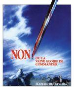 Affiche Non, ou la vaine gloire de commander
