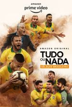 Affiche All or Nothing: Brazil National Team