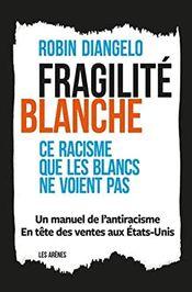 Couverture Fragilité blanche : ce racisme que les Blancs ne voient pas