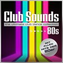 Pochette Club Sounds: The Ultimate Club Dance Collection: 80s