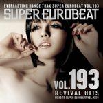 Pochette Super Eurobeat, Volume 193: ~Revival Hits~