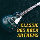 Pochette Classic 80s Rock Anthems