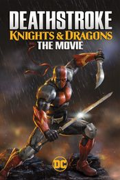 Affiche Deathstroke: Knights & Dragons: The Movie