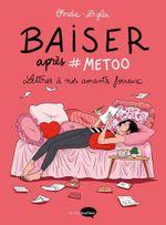 Couverture Baiser après #metoo : Lettres à nos amants foireux