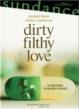 Affiche Dirty Filthy love