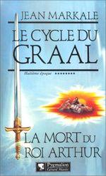 Couverture La Mort du roi Arthur - Le Cycle du Graal, tome 8