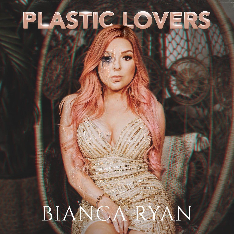 Plastic Lovers (Single) - Bianca Ryan - SensCritique