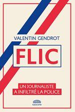 Couverture Flic : Un journaliste a infiltré la police