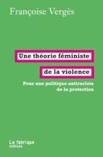 Couverture Une théorie féministe de la violence