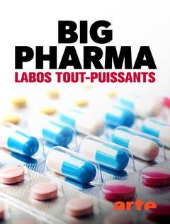 Affiche Big Pharma, Labos tout-puissants