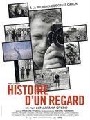 Affiche Histoire d'un regard - A la recherche de Gilles Caron