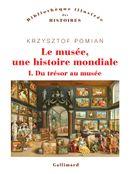Couverture Le musée, une histoire mondiale