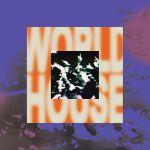 Pochette World House