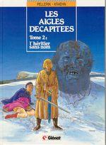 Couverture L'Héritier sans nom - Les Aigles décapitées, tome 2