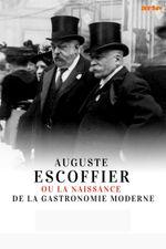 Affiche Auguste Escoffier ou la naissance de la gastronomie moderne