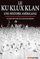 Affiche Ku Klux Klan, une histoire américaine