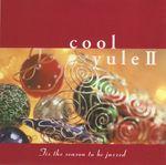 Pochette Cool Yule II: Tis the Season to Be Jazzed