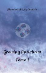 Couverture Growing Antichrist, tome 1